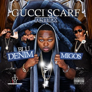 Gucci Scarf (Remix) [feat. Migos] - Single Mp3 Download