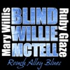 Rough Alley Blues, Blind Willie McTell, Mary Willis & Ruby Glaze