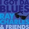 I Got Da Blues, Ray Charles