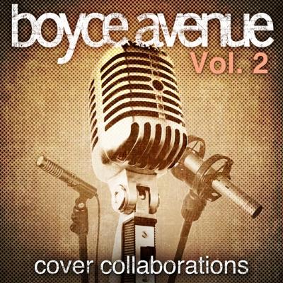 Cover Collaborations, Vol. 2 - Boyce Avenue