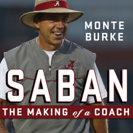 Saban: The Making of a Coach (Unabridged) audiobook