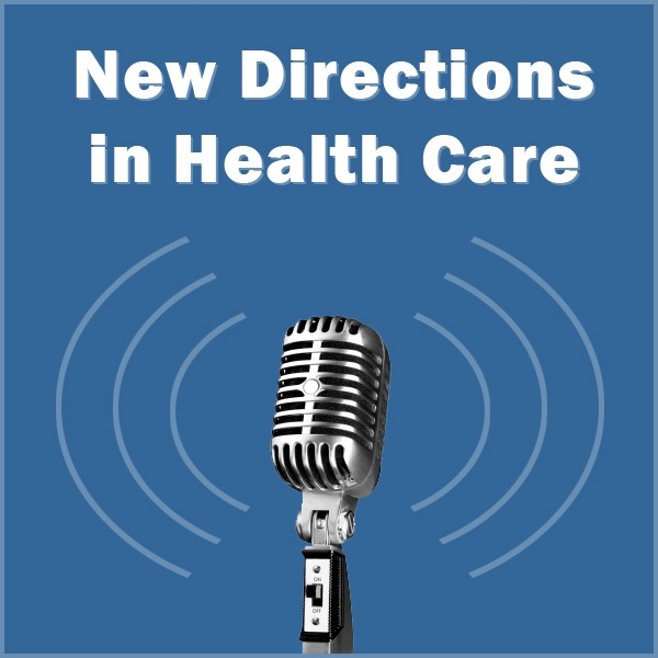 New Directions in Health Care