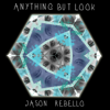 Anything but Look - Jason Rebello