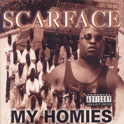My Homies (Screwed) - Scarface
