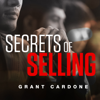 Grant Cardone - Secrets of Selling (Unabridged) artwork