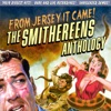 From Jersey It Came! - The Smithereens Anthology