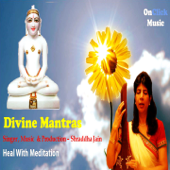 Divine Mantras - Heal with Meditation (Chanting 108 Times)