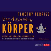 Timothy Ferriss - Der 4-Stunden-Krper: Fitter - Gesnder - Attraktiver artwork