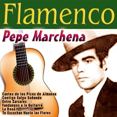 Flamenco: Pepe Marchena - Pepe Marchena