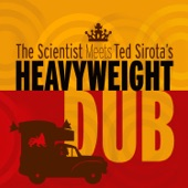 Ted Sirota's Heavyweight Dub - Scientific Strut