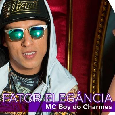 Fator Elegância - Single - MC Boy do Charmes