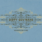 The Dirty Guv'nahs - Ever Start to Wonder