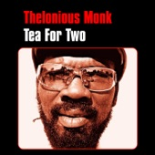 Thelonious Monk - Tea for Two