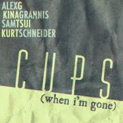 Cups (When I'm Gone) - Sam Tsui, Kina Grannis, Alex G & Kurt Schneider - Sam Tsui, Kina Grannis, Alex G & Kurt Schneider