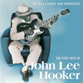 The Very Best of John Lee Hooker (Blues Classics and Essentials)