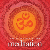 Om (The Divine Mantra for Meditation)