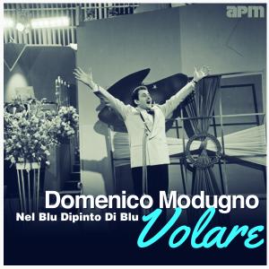 Domenico Modugno - Volare - Nel Blu Dipinto Di Blu