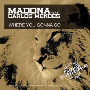 Madona - Where You Gonna Go feat. Carlos Mendes