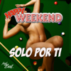 Solo por Ti (Riot Clarsen Rework) - Happy Weekend
