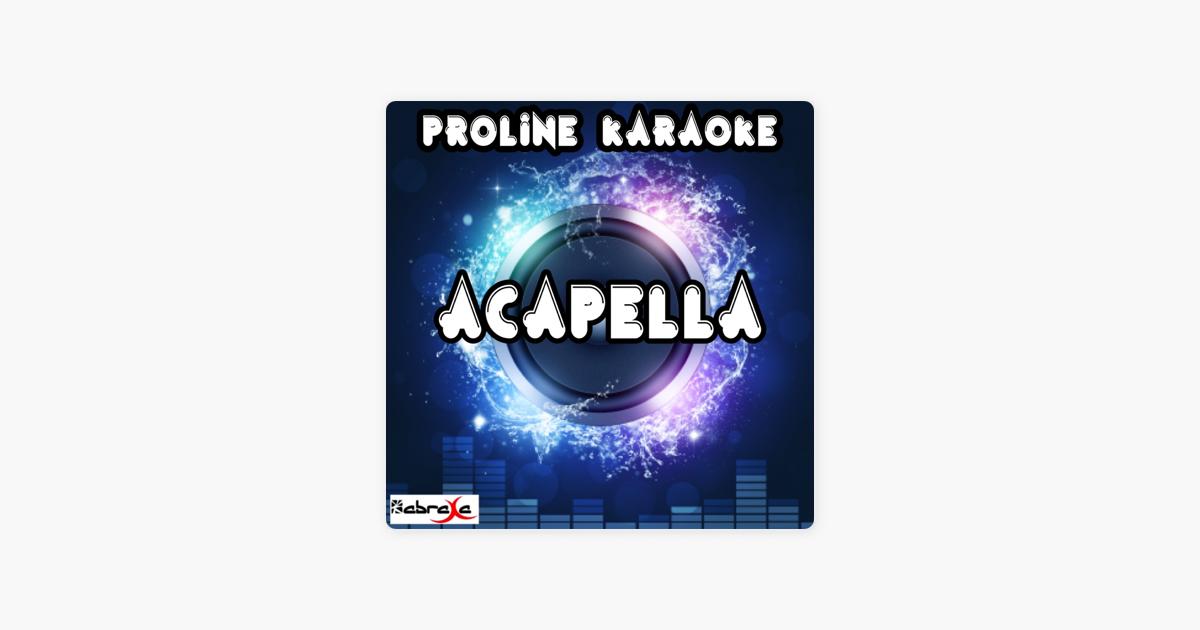Acapella (Karaoke Version) [Originally Performed By Karmin] - Single by  ProLine Karaoke