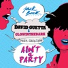 Ain't a Party (feat. Harrison) [Extended] - Single, David Guetta & GLOWINTHEDARK