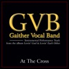 At the Cross (Performance Tracks) - EP, Gaither Vocal Band