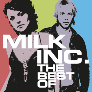 Milk Inc. - The Best of (Without Sunrise)