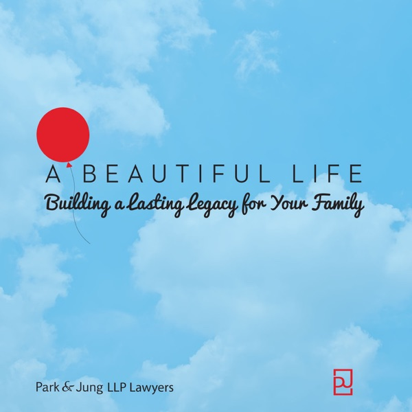 A  Beautiful Life: Building a Lasting Legacy for Your Family