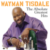 Wayman Tisdale: The Absolute Greatest Hits - Wayman Tisdale