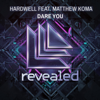 Dare You (feat. Matthew Koma) [Radio Edit] - Hardwell