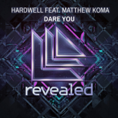 Dare You (feat. Matthew Koma) [Radio Edit]