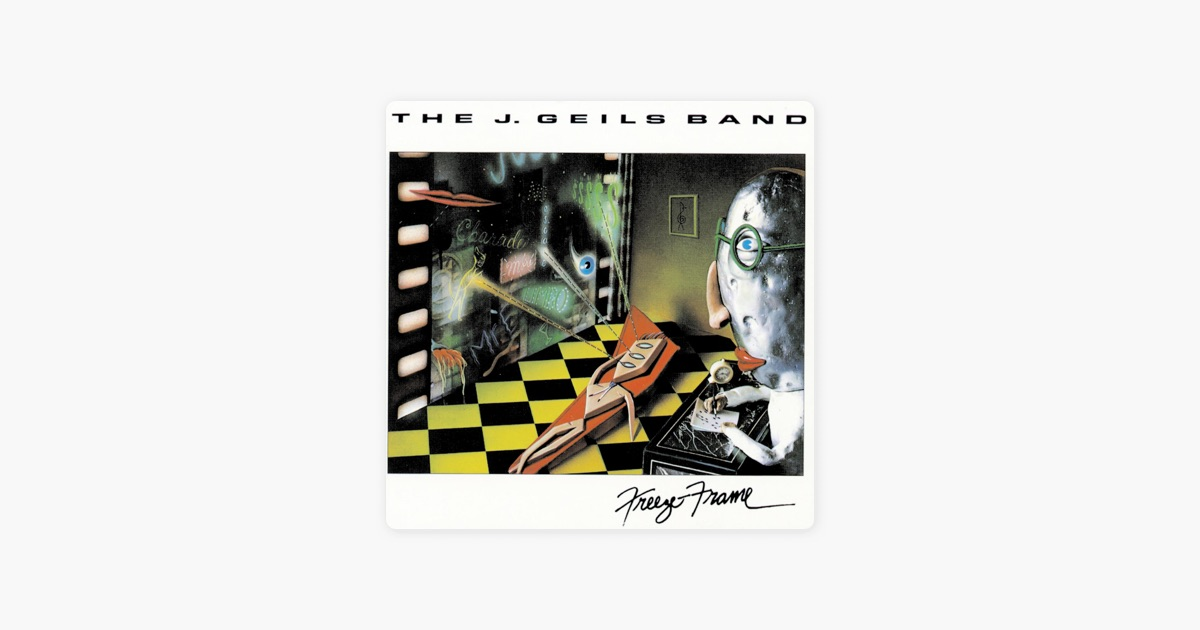 Freeze Frame by The J. Geils Band on Apple Music