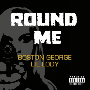 Round Me (feat. Lil Lody) - Single Mp3 Download