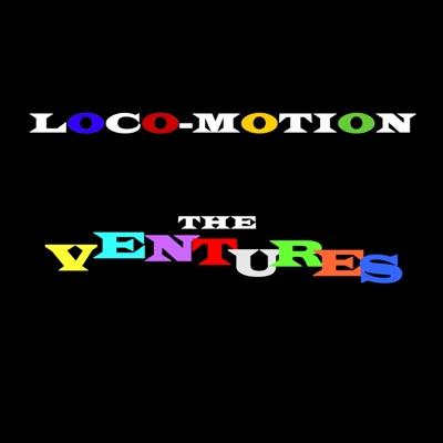 Loco-Motion - The Ventures