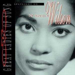Great Ladies of Song: Spotlight On Nancy Wilson