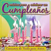 Música para Celebrar un Cumpleaños - Canciones de Fiesta para Niños