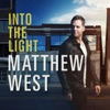 Into the Light, Matthew West