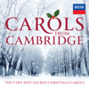 Choir of King's College, Cambridge & Choir of Clare College Cambridge - Carols From Cambridge: The Very Best Sacred Christmas Carols  artwork