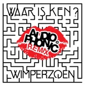 Waar Is Ken? - Wimperzoen (Audiophonic Remix)