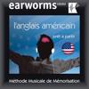 earworms MMM - Earworms MMM - L'anglais américain: Prêt à Partir Vol. 1 (Unabridged) artwork