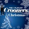 The Playlist: Crooners Christmas - Various Artists