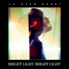 Bright Light Bright Light - An Open Heart (Alan Braxe Remix) artwork