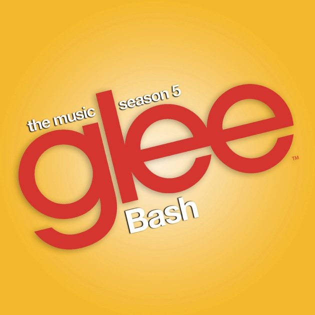 Glee: The Music, Bash - EP by Glee Cast on Apple Music