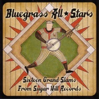 Bluegrass All Stars - Sixteen Grand Slams from Sugar Hill Records by Various Artists on Apple Music