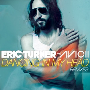 Dancing in My Head (Eric Turner vs. Avicii) - EP Mp3 Download