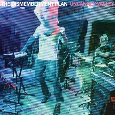 Uncanney Valley - Dismemberment Plan
