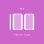 100 EDM Workout Music - Workout Music - Workout Music