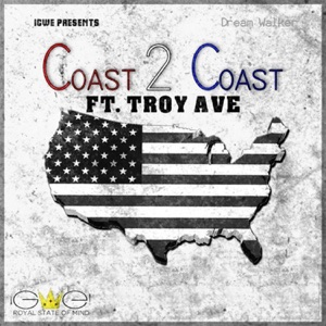 Coast 2 Coast (feat. Troy Ave) - Single Mp3 Download