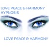 Love, Peace and Harmony Hypnosis
