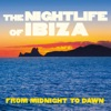 The Nightlife of Ibiza (From Midnight to Dawn)